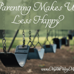 Have you heard parenting may be harder on people than divorce, or even a loved one? My thoughts on the recent study.