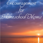 Encouragement for homeschool moms, when you want to quit, need a new routine, or a new book to nourish yourself.