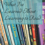 What I've Learned About Learning to Read