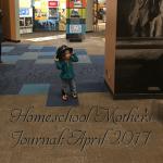 Homeschool Mother's Journal: April 2017